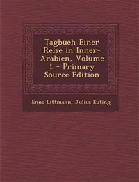 Tagbuch Einer Reise in Inner-Arabien, Volume 1