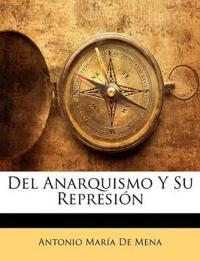 Del Anarquismo Y Su Represión