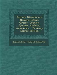 Patrum Nicaenorum Nomina Latine, Graece, Coptice, Syriace, Arabice, Armeniace - Primary Source Edition