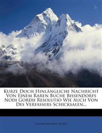 Kurze Doch Hinlängliche Nachricht Von Einem Raren Buche Bissendorfs Nodi Gordii Resolutio Wie Auch Von Des Verfassers Schicksalen...