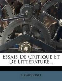 Essais De Critique Et De Littérature...