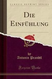 Die Einfühlung (Classic Reprint)