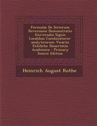 Formulae De Serierum Reversione Demonstratio Universalis Signis Localibus Combinatorio-analyticorum Vicariis Exhibita: Dissertatio Academica - Primary