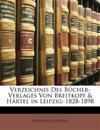 Verzeichnis Des Bücher-Verlages Von Breitkopf & Härtel in Leipzig: 1828-1898