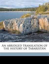An abridged translation of the history of Tabaristán