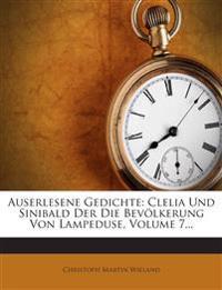 Auserlesene Gedichte: Clelia Und Sinibald Der Die Bevölkerung Von Lampeduse, Volume 7...
