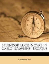 Splendor Lucis Novae In Caelo Iuvaviensi Exortus