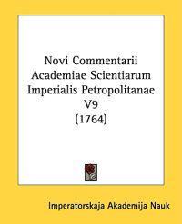 Novi Commentarii Academiae Scientiarum Imperialis Petropolitanae V9 (1764)