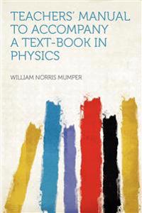 Teachers' Manual to Accompany a Text-book in Physics