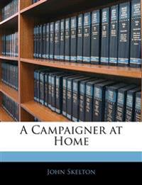 A Campaigner at Home