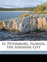 St. Petersburg, Florida, the sunshine city