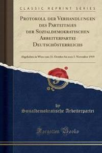 Protokoll Der Verhandlungen Des Parteitages Der Sozialdemokratischen Arbeiterpartei Deutsch�sterreichs