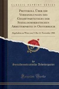 Protokoll Über die Verhandlungen des Gesamtparteitages der Sozialdemokratischen Arbeiterpartei in Oesterreich