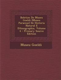 Boletim Do Museu Goeldi (Museu Paraense) De Historia Natural E Ethnographia, Volume 4 - Primary Source Edition