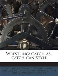 Wrestling; Catch-as-catch-can Style