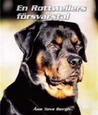 En Rottweilers försvarstal