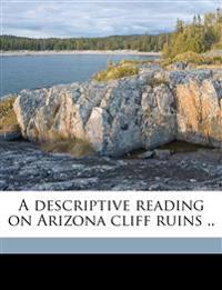 A descriptive reading on Arizona cliff ruins ..