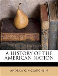 A HISTORY OF THE AMERICAN NATION