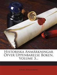 Historiska Anmärkningar Öfver Uppenbarelse Boken, Volume 3...