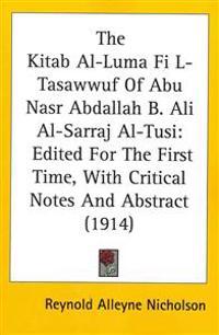 The Kitab Al-Luma Fi L-Tasawwuf Of Abu Nasr Abdallah B. Ali Al-Sarraj Al-Tusi