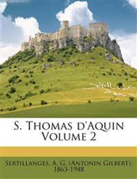S. Thomas d'Aquin Volume 2