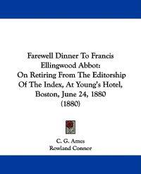 Farewell Dinner to Francis Ellingwood Abbot