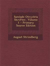 Samlade Otryckta Skrifter, Volume 1 - Primary Source Edition