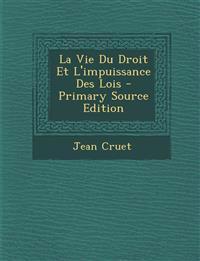 La Vie Du Droit Et L'Impuissance Des Lois - Primary Source Edition