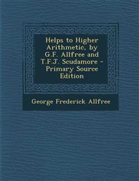 Helps to Higher Arithmetic, by G.F. Allfree and T.F.J. Scudamore