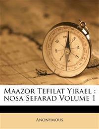 Maazor Tefilat Yirael : nosa Sefarad Volume 1