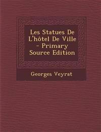 Les Statues de L'Hotel de Ville - Primary Source Edition
