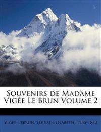 Souvenirs de Madame Vigée Le Brun Volume 2