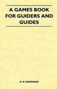 A Games Book for Guiders and Guides