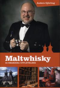 Maltwhisky: 28 smakrika upplevelser