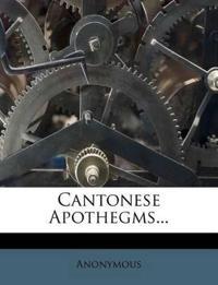 Cantonese Apothegms...