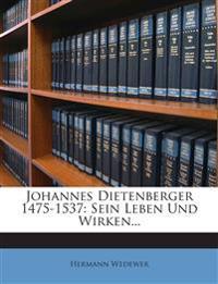 Johannes Dietenberger 1475-1537: Sein Leben Und Wirken...