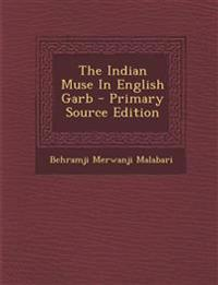 The Indian Muse In English Garb - Primary Source Edition
