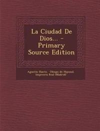 La Ciudad de Dios... - Primary Source Edition
