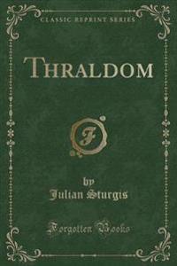 Thraldom (Classic Reprint)