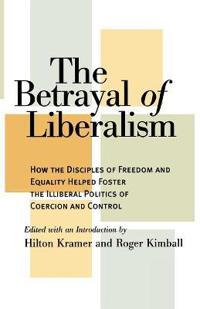 The Betrayal of Liberalism