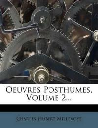 Oeuvres Posthumes, Volume 2...