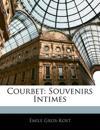 Courbet: Souvenirs Intimes