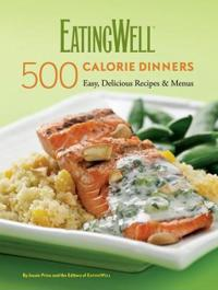EatingWell 500 Calorie Dinners