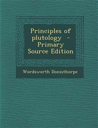 Principles of Plutology - Primary Source Edition
