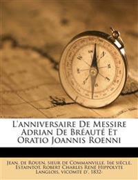 L'anniversaire De Messire Adrian De Bréauté Et Oratio Joannis Roenni