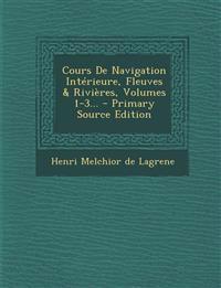 Cours De Navigation Intérieure, Fleuves & Rivières, Volumes 1-3...