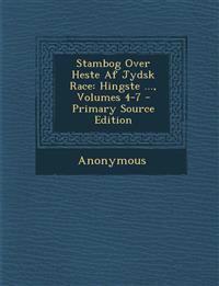 Stambog Over Heste AF Jydsk Race: Hingste ..., Volumes 4-7