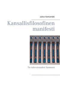Kansallisfilosofinen manifesti: Tie tulevaisuuden Suomeen