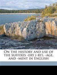 On the history and use of the suffixes -ery (-ry), -age, and -ment in English