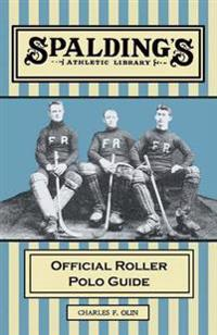 Spalding's Athletic Library - Official Roller Polo Guide